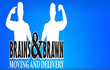 Brains & Brawn Moving & Delivery